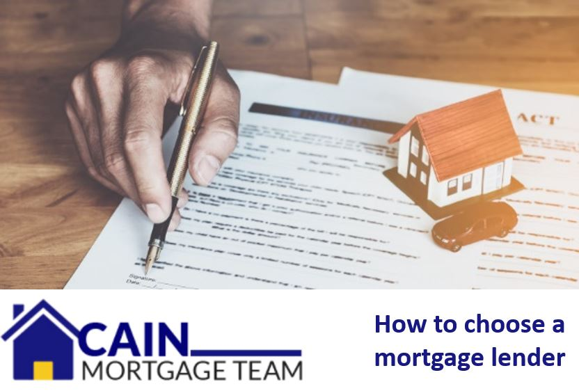 How to choose a mortgage lender - Cain Mortgage Team