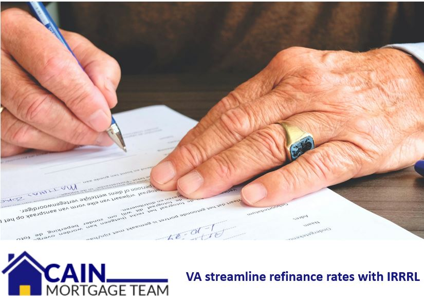 VA streamline refinance rates with IRRRL - Cain Mortgage Team